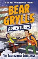 A Bear Grylls Adventure 6: The Earthquake Challenge by Grylls, Bear, NEW Book, F