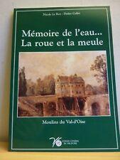 Mémoire de l'eau... La ROUE et La MEULE * MOULINS du Val-d'Oise