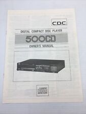 C.D.C 500CD Digital Compact Disc Player Operating Instructions Owner User Manual