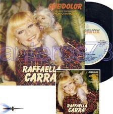 "RAFFAELLA CARRA' ""QUE DOLOR"" 45GIRI ITALIA 1982 - MINT"