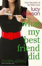 What My Best Friend Did by Lucy Dawson (Paperback, 2009)