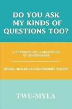 Do You Ask My Kinds of Questions Too? : A Reverend and a Professor at...