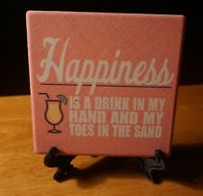 HAPPINESS IS DRINK IN HAND Tropical Beach Tiki Bar Coaster Home Decor Easel Sign