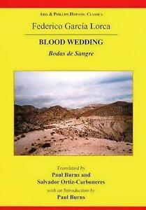 Lorca: Blood Wedding (Hispanic Classics) by Ortiz-Carboneres, Salvador