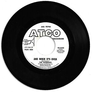 60's ROCK 45 THE VAGRANTS AND WHEN IT'S OVER ON ATCO VG+ PROMO
