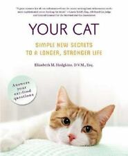 Your Cat: Simple New Secrets to a Longer, Stronger Life by Elizabeth M. Hodgkin
