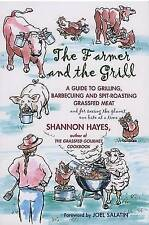 The Farmer and the Grill: A Guide to Grilling, Barbecuing and Spit-Roasting Gras
