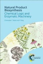 Natural Product Biosynthesis: Chemical Logic and Enzymatic Machinery by Yi Tang