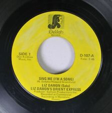 Rock 45 Liz Damon - Sing Me (I'M A Song) / Little Song On Delilah Records
