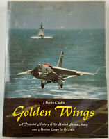 Golden Wings A Pictorial History of the US Navy & Marine Corps by Martin Caidin