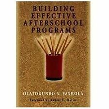 BUILDING EFFECTIVE AFTERSCHOOL PROGRAMS By Olatokunbo S. Fashola