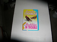 Bubbles in Trouble by Sarah Strohmeyer (2002, Hardcover) SIGNED 1st/1st