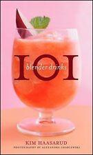 101 Blender Drinks by Kim Haasarud and Alexandra Grablewski (2010, Hardcover)