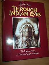 THROUGH INDIAN EYES THE UNTOLD STORY OF NATIVE AMERICAN PEOPLES READERS DIGEST