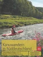 Gerlach: Kanu-Wandern in Süddeutschland Fluss-Touren in Baden-Württemberg&Bayern