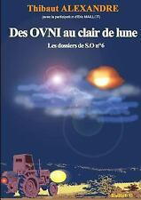 Des Ovni Au Clair de Lune (Dossier de S. o N 6) by Alexandre (Avec La...