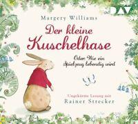 MARGERY WILLIAMS - DER KLEINE KUSCHELHASE-ODER: WIE EIN SPIELZEUG L   CD NEW