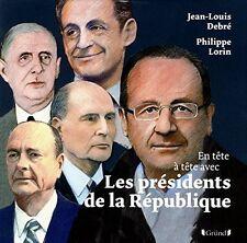 Beau livre - En Tête À Tête Avec Les Présidents De La République- J L Debré