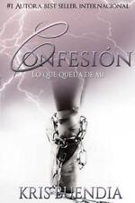 Confesión : Lo Que Queda de Mí by Kris Buendia (2016, Paperback)