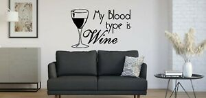 My Blood type is Wine funny Cafe Restaurant Pub Vinyl wall art Decal Sticker