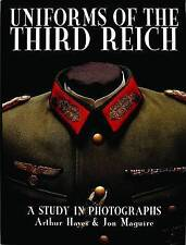Uniforms of the Third Reich: A Study in Photographs by Arthur Hayes, Jon A. Maguire (Hardback, 2004)