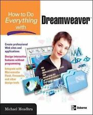 How to Do Everything with Dreamweaver, Michael Meadhra