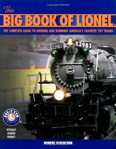 The Big Book of Lionel: The Complete Guide to Owning and Running America's