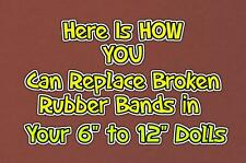 """How YOU Can Repair Re-String Your 8"""" - 12"""" Dolls that have broken RUBBER BANDS"""