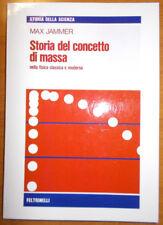 Fisica, Ingegneria, Jammer Max, storia del concetto di massa
