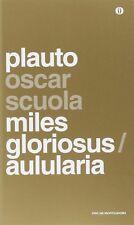 Miles gloriosus- Aulularia, di Plauto, ediz.Oscar Scuola con testo a fronte NUOV