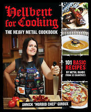 Hellbent for Cooking: The Heavy Metal Cookbook cauchemar paul chain inepsy DBC