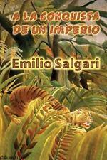 A la Conquista de un Imperio by Emilio Salgari (2015, Paperback)