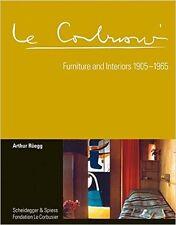 LE CORBUSIER Furniture and Interiors 1905 - 1965 Arthur Ruegg Design