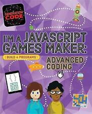 I'm a JavaScript Games Maker: Advanced Coding by Max Wainewright (Hardback,...