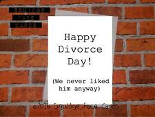 Happy Divorce Day! (We never liked him anyway)