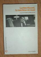 MAZZOCCHI - LUCHINO VISCONTI , LA MACCHINA E LE MUSE - ANNO:2008 (MG)