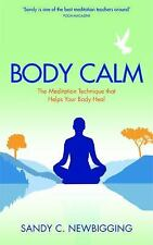 Body Calm: The Modern-Day Meditation Technique that Gives You the Best from Your