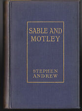 Stephen Andrew - Sable and Motley - 1st/1st 1912 Greening and Co - Scarce