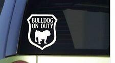 Bulldog on Duty *I318* 6x6 inch Sticker decal dog olde english bulldogge