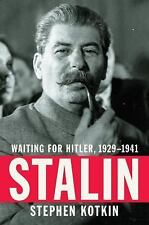 Stalin : Waiting for Hitler, 1929-1941 by Stephen Kotkin (2017, Hardcover)