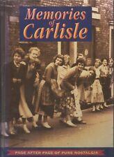 Memories of Carlisle. Local History - Nostalgia - Old Photographs - Cumbria