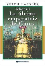 Yehonala. La ultima emperatriz de China Spanish Edition