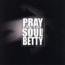 Pray For The Soul of Betty  Clean  2005 by Pray For The Soul - Disc Only No Case