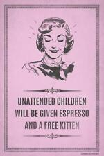 UNATTENDED CHILDREN - ESPRESSO AND KITTEN - POSTER 12x18 - FUNNY WITTY PP044