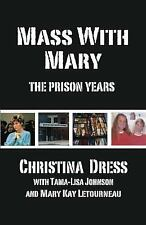 Mass with Mary: The Prison Years, Tama-Lisa Johnson, Mary Kay Letourneau, Christ