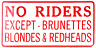 "No Riders Except Brunettes Blondes & Redheads 6""x12"" Aluminum License Plate Tag"