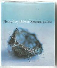 PLENTY by Gay Bilson DIGRESSIONS ON FOOD 2004 Hc 1st EDITION COLOUR & B/W PHOTOS