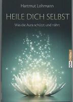 HEILE DICH SELBST - Was die Aura schützt und heilt - Hartmut Lohmann BUCH - NEU