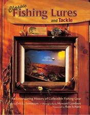Classic Fishing Lures and Tackle: An Entertaining History of Collectible Fishing