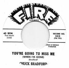 CHUCK BRADFORD  YOU'RE GOING TO MISS ME (WHEN I'M GONE) / SAY IT WAS A DREAM